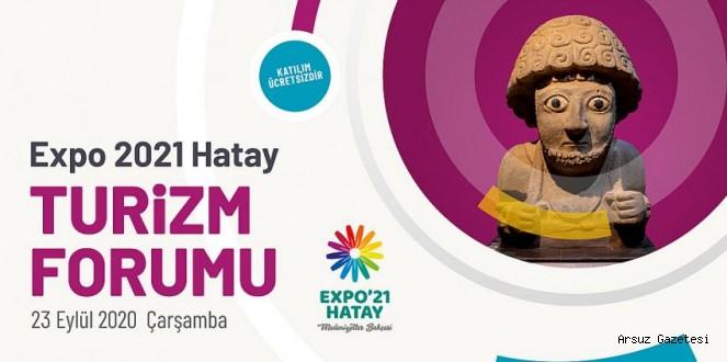 EXPO 2021 Hatay Turizm Forumu Kapılarını Açıyor